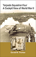 Torpedo Squadron Four: A Cockpit View of World War II